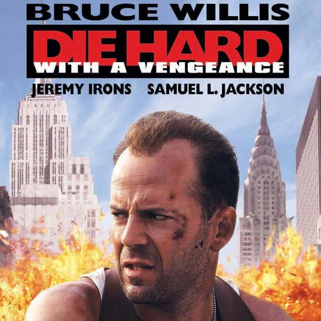 Die Hard with a Vengeance is listed (or ranked) 2 on the list All Die Hard Movies, Ranked Best to Worst