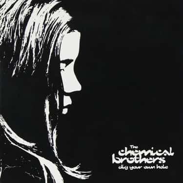 Dig Your Own Hole is listed (or ranked) 1 on the list The Best Chemical Brothers Albums of All Time