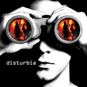 Disturbia is listed (or ranked) 5 on the list The Best Movies About Surveillance and Hidden Cameras
