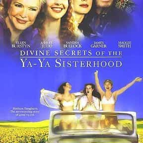 Divine Secrets of the Ya-Ya Si is listed (or ranked) 24 on the list The Best Chick Flicks Based on Books