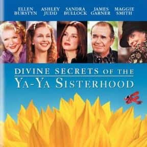 Divine Secrets of the Ya-Ya Si is listed (or ranked) 20 on the list The Best Movies About Female BFFs, Ranked