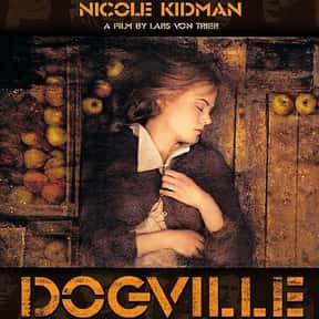 Dogville is listed (or ranked) 13 on the list The Best Nicole Kidman Movies