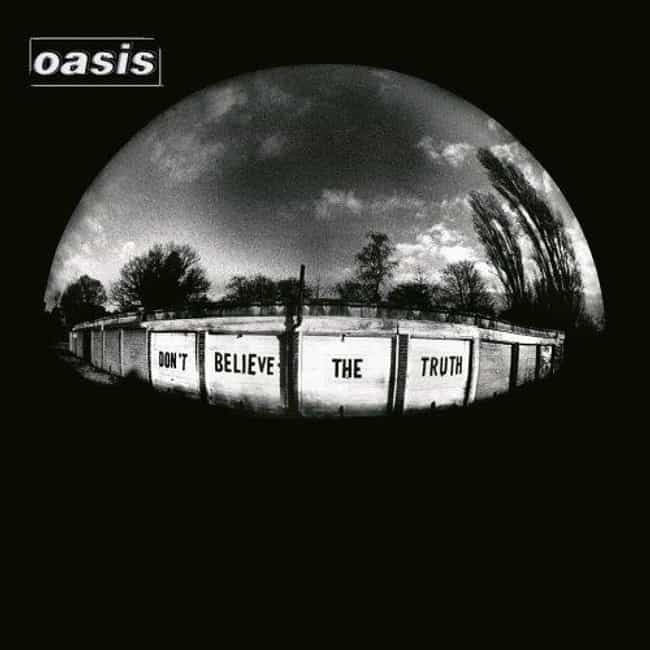 Don't Believe the Truth is listed (or ranked) 4 on the list The Best Oasis Albums of All Time