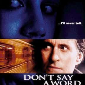 Don't Say a Word is listed (or ranked) 13 on the list The Best Movies About Kidnapping