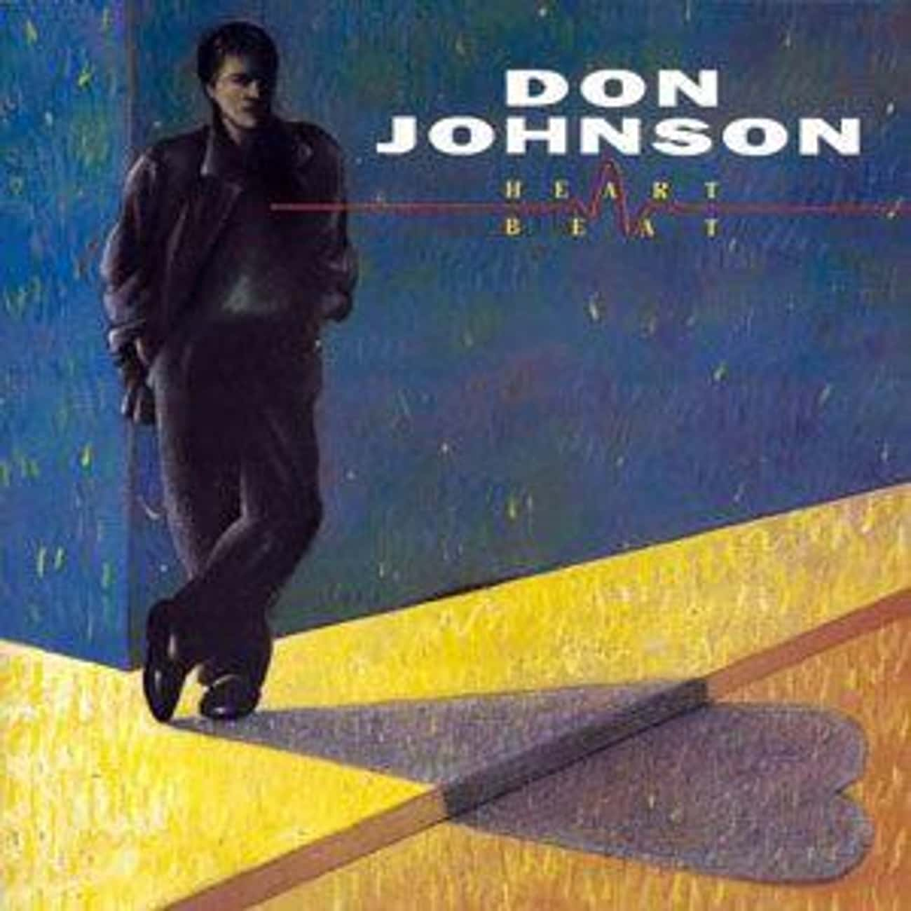 Don Johnson: 'Heartbeat' is listed (or ranked) 3 on the list Which '80s Actor Or Actress Had The Most Impressive Album?