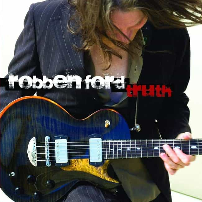 Truth is listed (or ranked) 3 on the list The Best Robben Ford Albums of All Time