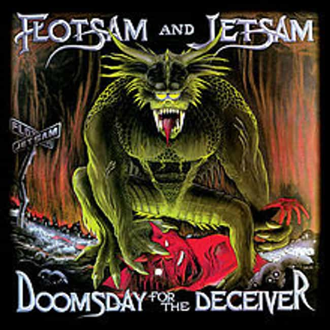 Doomsday for the Deceiver is listed (or ranked) 2 on the list The Best Flotsam And Jetsam Albums of All Time