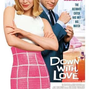 Down with Love is listed (or ranked) 14 on the list 30+ Great Period Films with a 1960s Aesthetic