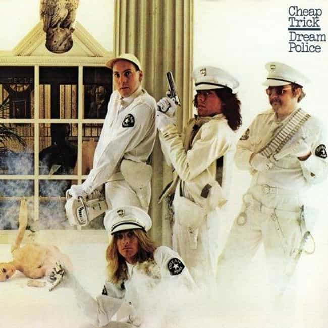 Dream Police is listed (or ranked) 4 on the list The Best Cheap Trick Albums of All Time