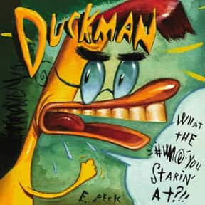 Duckman is listed (or ranked) 24 on the list The Most Crude and Classic '90s Adult Cartoons