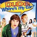 Dude, Where's My Car? is listed (or ranked) 16 on the list The Funniest Comedy Movies About Weed