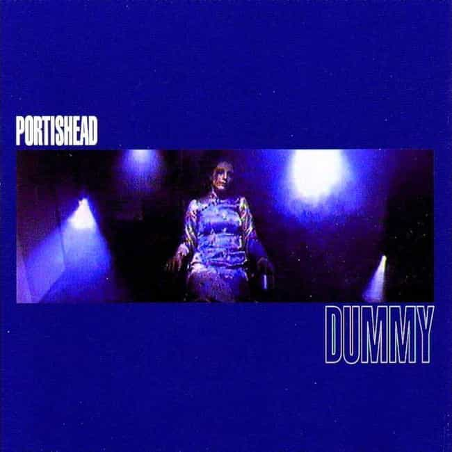 Dummy is listed (or ranked) 1 on the list The Best Portishead Albums, Ranked