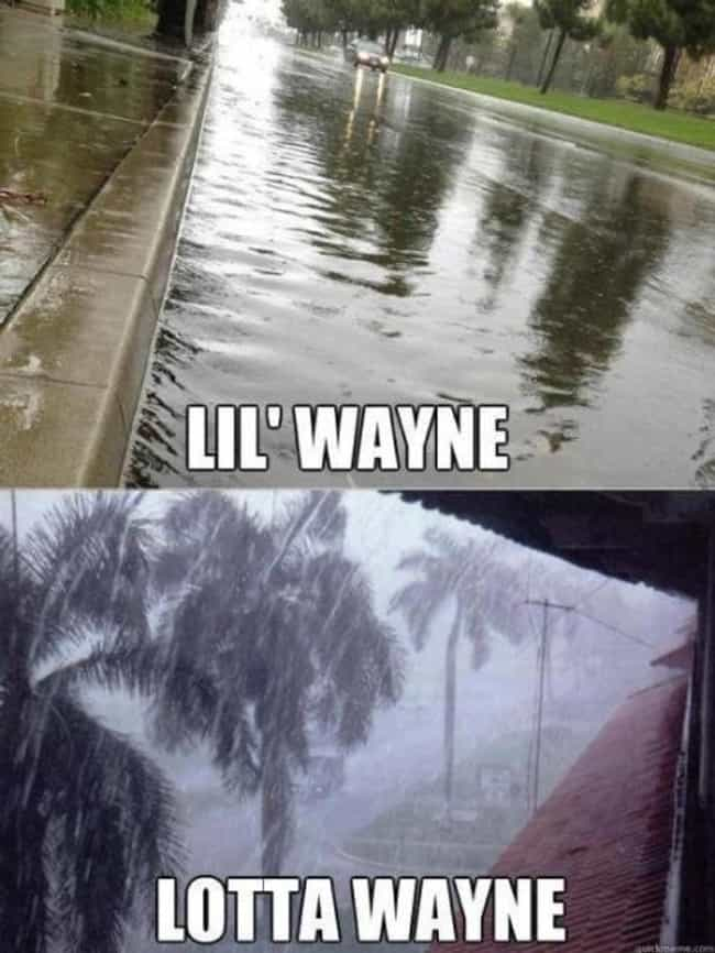Lil Wayne is listed (or ranked) 4 on the list Hilarious Name Puns That Will Make You Roll Your Eyes So Hard