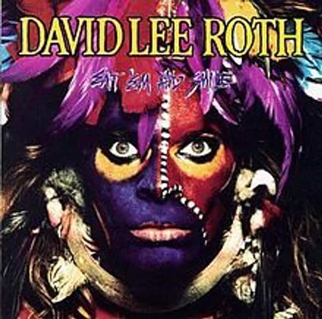 Eat 'Em and Smile is listed (or ranked) 1 on the list The Best David Lee Roth Albums of All Time