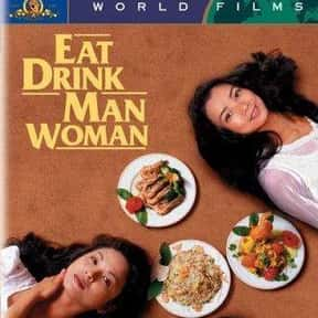 Eat Drink Man Woman is listed (or ranked) 15 on the list The Best Movies About Cooking