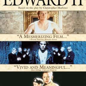Edward II is listed (or ranked) 9 on the list Premiere.com: The 14 Best(British) Monarch Movies