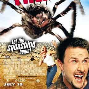 Eight Legged Freaks is listed (or ranked) 18 on the list The Best B Movies of All Time