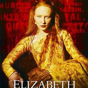 Elizabeth is listed (or ranked) 2 on the list The Best Cate Blanchett Movies of All Time, Ranked Best to Worst