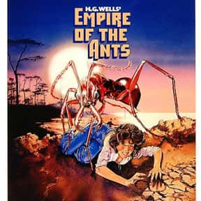 Empire of the Ants is listed (or ranked) 13 on the list The Best Horror Movies About Killer Insects