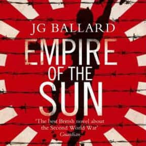 Empire of the Sun is listed (or ranked) 7 on the list The Best J. G. Ballard Books