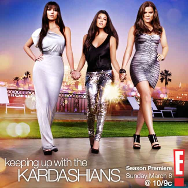 Keeping Up with the Kardashian... is listed (or ranked) 1 on the list The Worst Shows Your Girlfriend Makes You Watch