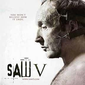 Saw V is listed (or ranked) 16 on the list The Most Gratuitous Torture P*rn Movies That Are Undeniably Sadistic