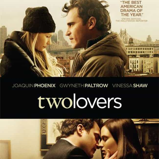 Two Lovers is listed (or ranked) 4 on the list The Best Movies Directed By James Gray