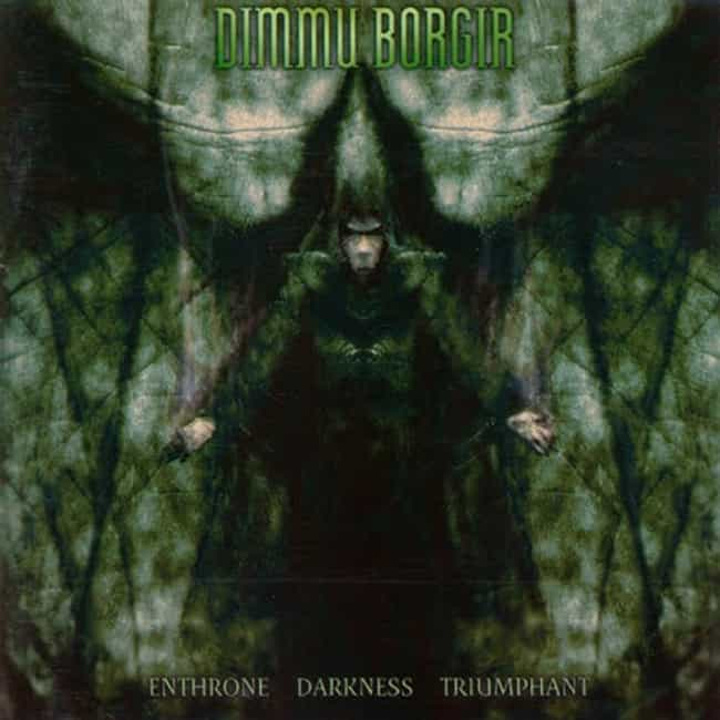 Enthrone Darkness Triump... is listed (or ranked) 1 on the list The Best Dimmu Borgir Albums of All Time