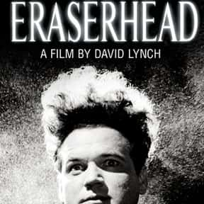 Eraserhead is listed (or ranked) 7 on the list The Most Confusing Movies Ever Made