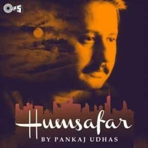 Humsafar is listed (or ranked) 4 on the list The Best Pankaj Udhas Albums of All Time