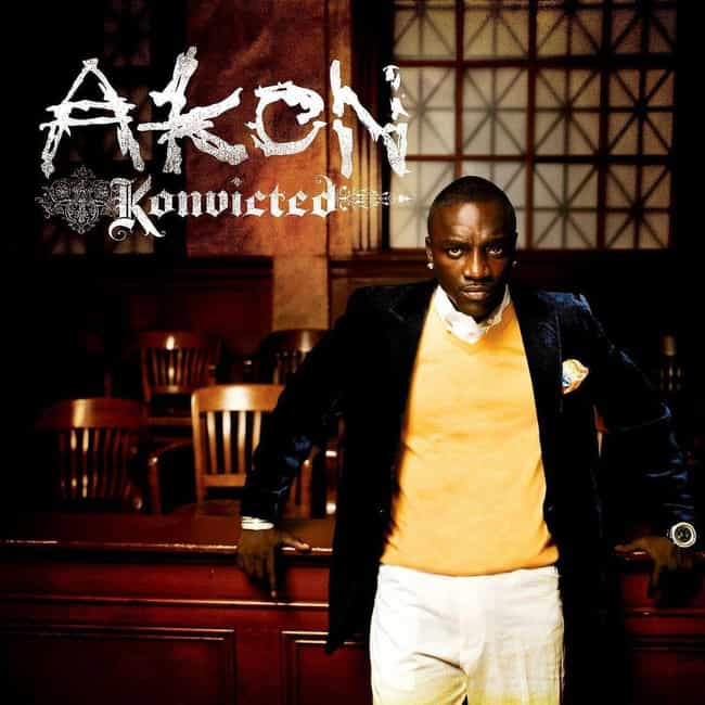 Konvicted is listed (or ranked) 1 on the list The Best Akon Albums, Ranked