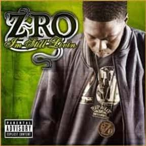 I'm Still Livin' is listed (or ranked) 24 on the list The Best Z-Ro Albums of All Time