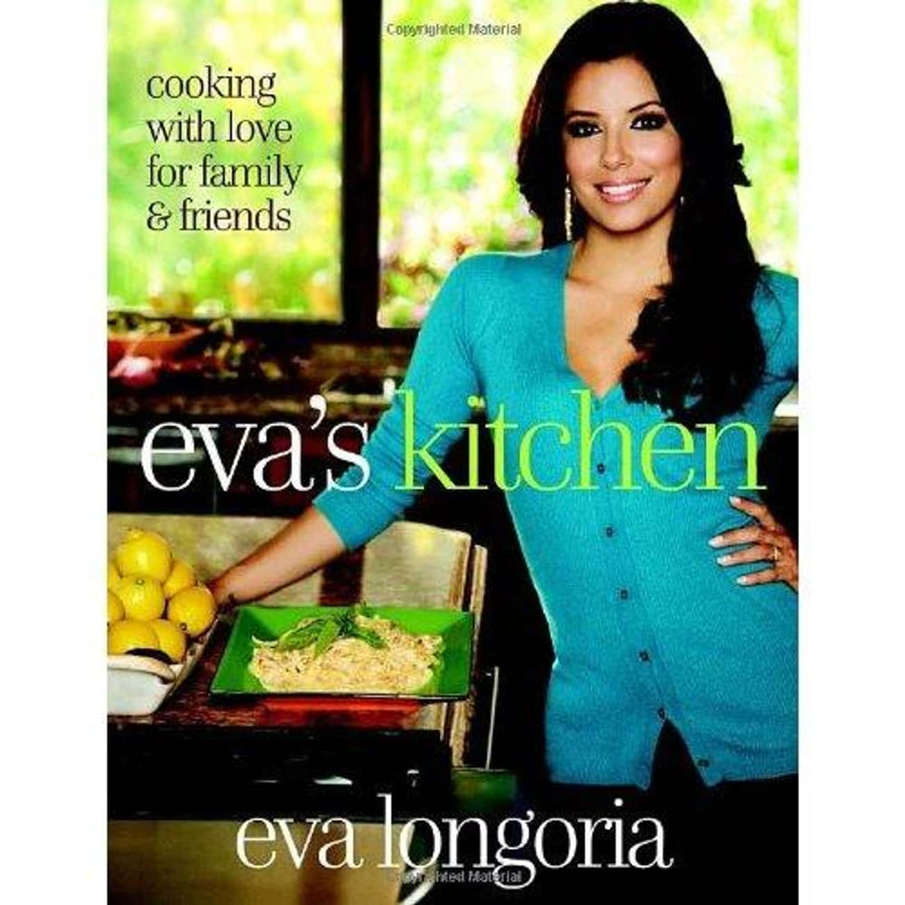 Eva Longoria is listed (or ranked) 2 on the list 38 Celebrities Who Wrote Cookbooks
