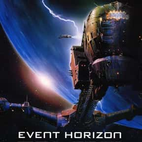 Event Horizon is listed (or ranked) 22 on the list The Best Movies About Astronauts & Realistic Space Travel