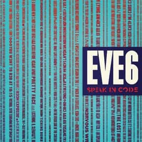 Eve 6 is listed (or ranked) 15 on the list Fearless Records Complete Artist Roster