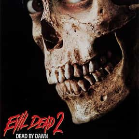 Evil Dead II is listed (or ranked) 11 on the list The Best Horror Movies Of The 1980s