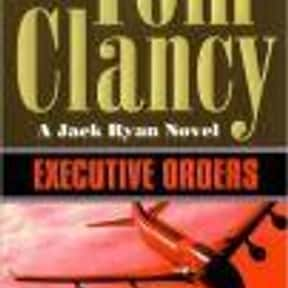 Executive Orders is listed (or ranked) 10 on the list The Best Tom Clancy Books of All Time