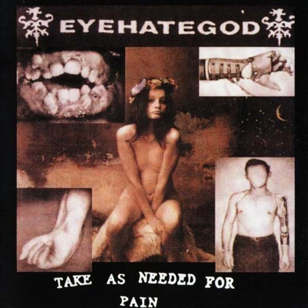 """EyeHateGod """"Take As Needed is listed (or ranked) 2 on the list Lamb Of God's Randy Blythe On 11 Albums That Influenced Him As A Vocalist"""
