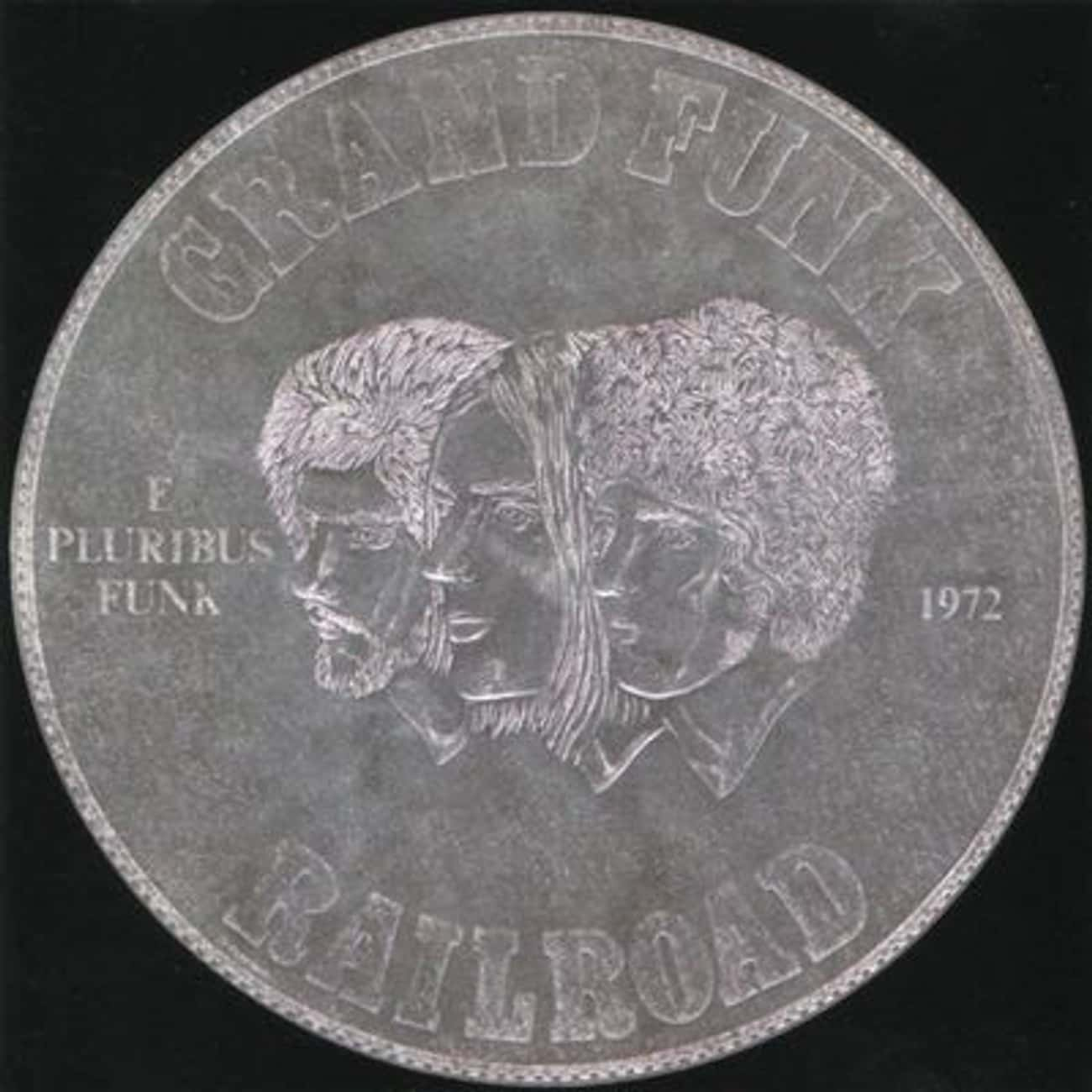 E Pluribus Funk is listed (or ranked) 3 on the list The Best Grand Funk Railroad Albums of All Time