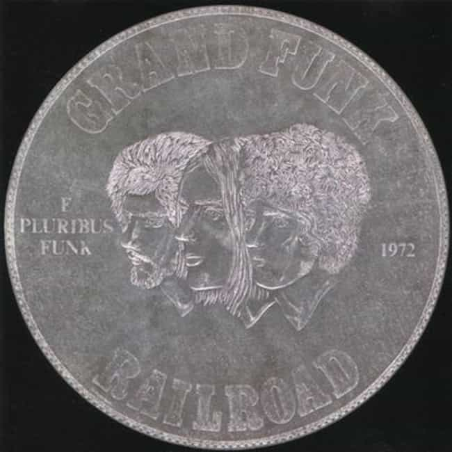 E Pluribus Funk is listed (or ranked) 4 on the list The Best Grand Funk Railroad Albums of All Time