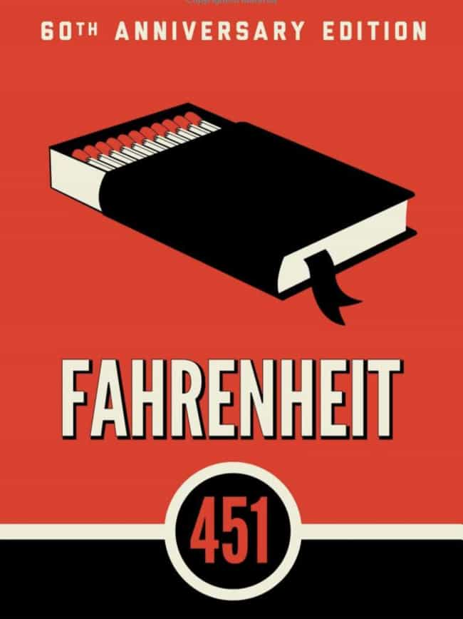 Fahrenheit 451 is listed (or ranked) 4 on the list The Best Books That Have Been Banned