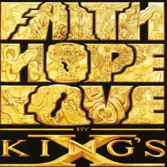 Faith Hope Love is listed (or ranked) 3 on the list The Best King's X Albums of All Time