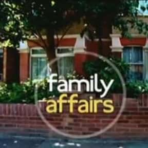 Family Affairs is listed (or ranked) 7 on the list The Very Best British Soap Operas, Ranked