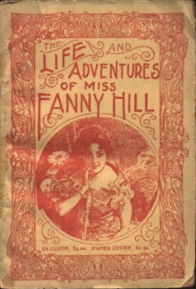 Fanny Hill is listed (or ranked) 1 on the list 18th-Century Erotic Novels Way Dirtier Than 'Fifty Shades Of Grey'