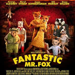 Fantastic Mr. Fox is listed (or ranked) 16 on the list The Best George Clooney Movies