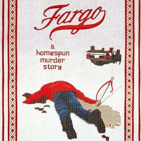 Fargo is listed (or ranked) 16 on the list The Best Movies Roger Ebert Gave Four Stars