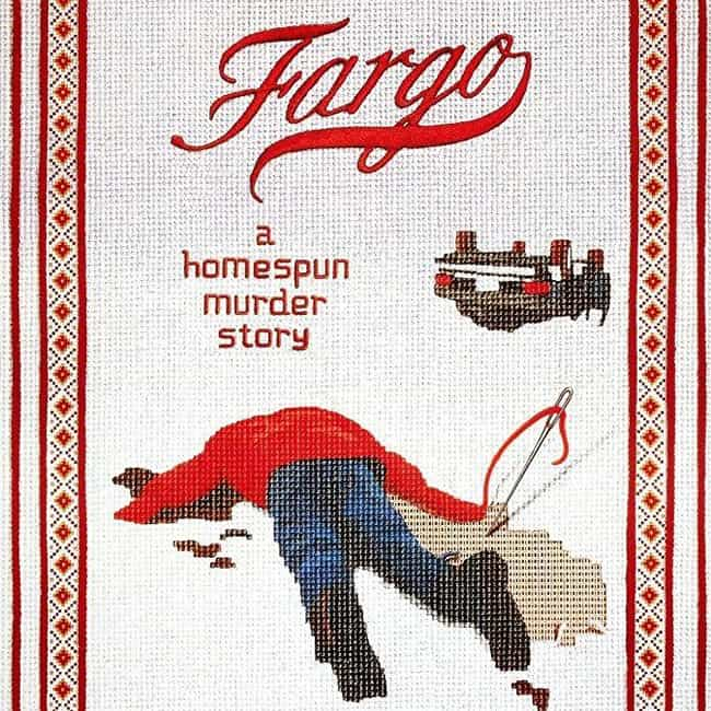 Fargo is listed (or ranked) 2 on the list What to Watch If You Love 'Fargo'
