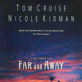Far and Away is listed (or ranked) 6 on the list The Best Nicole Kidman Movies