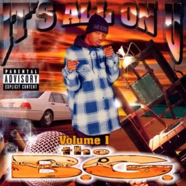 It's All on U, Vol. 1 is listed (or ranked) 4 on the list The Best B.G. Albums of All Time