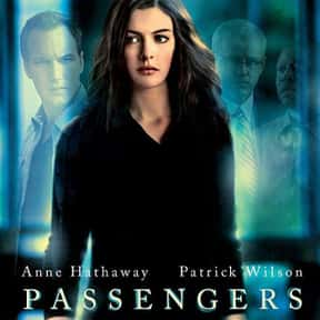 Passengers is listed (or ranked) 23 on the list The Very Best Anne Hathaway Movies